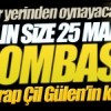 ALIN SİZE 25 MART BOMBASI! OLAY İSİM FETULLAH GÜLEN'İN KIZI MI?