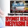 Erdoğan'dan o rezil Radikal manşetine sert tepki