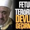 Fetullahçı teröristlerin devleti ele geçirme yemini!