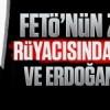 FETÖ'nün zırvacı rüyacısından millete ve Erdoğan'a iftira
