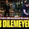 Erdoğan Putin'e CNN'den cevap verdi: Özür dilemeyeceğiz