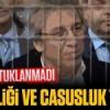 Gazetecilik tutuklanmadı vatan hainliği ve casusluk tutuklandı