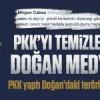 PKK'yı temizleme işi yine Doğan medyasında!