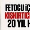 Fetocu iş savaş kışkırtıcılarına 20 yıl hapis