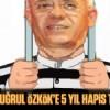 Ertuğrul Özkök'e 5 yıl hapis talebi