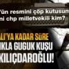 Açıkla guguk kuşu Kılıçdaroğlu sana Salı'ya kadar süre!