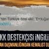 PKK destekçisi İngiliz Erdoğan düşmanlığından kemalist oldu!