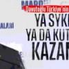 Davutoğlu Türkiye'nin kader savaşını tarif etti; ya Sykes-Picot ya Kut'ül Amare
