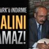 Kılıçdaroğlu Atatürk'ü indirme skandalını kapatamaz!