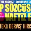 """CHP'deki """"etekli Derviş"""" hıristiyan çıktı"""