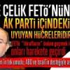 Arınç ile Çelik FETÖ'nün Ak Parti içindeki uyuyan hücreleridir!