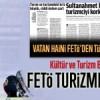 Turizm Bakanı açıkladı; FETÖ turizme saldırıyor