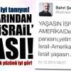 """Cemaat yazarından """"Yaşasın İsrail"""" narası!"""
