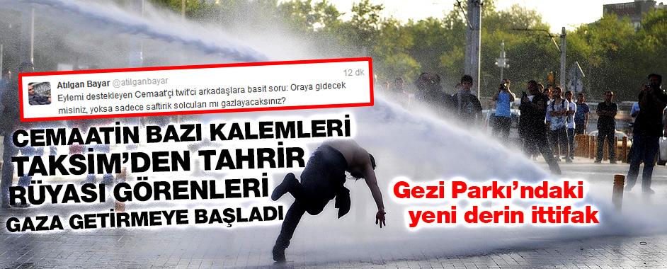 Gezi Parkı'nda cemaat kimlerle ittifak yapıyor?