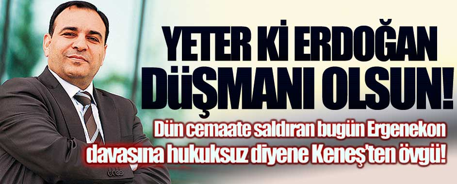 Yeter ki Erdoğan düşmanı olun Today's Zaman'da övülürsünüz!