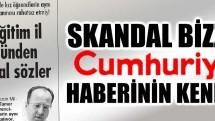 "Cumhuriyet'ten ""skandal"" haber!"