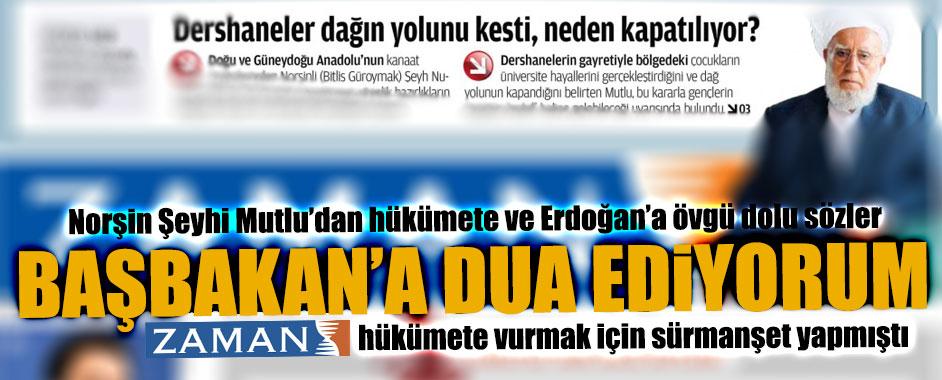 ZAMAN'ın sürmanşetindeki Norşin Şeyhi'nden Erdoğan'a övgü dolu sözler!