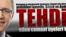 Selvi'den sarsıcı cemaat ve tehdit iddiaları!