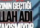 Allah lafzının geçtiği Fethullah adı Gülen'e yakışmıyor
