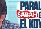 ROK: Paralel yapı Sabah Gazetesi'ne el koyacaktı