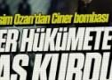Ciner hükümete kumpas kurdu