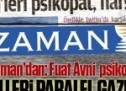 Paralel gazete Zaman itiraf etti: Fuat Avni psikopattır!
