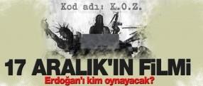 17 Aralık'ın filminde Erdoğan'ı kim oynayacak?