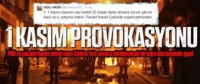 PKK ve paralel ihanet çetesinin 1 Kasım provokasyonu deşifre oldu!