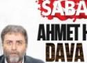 SABAH'tan Ahmet Hakan'a dava şoku!