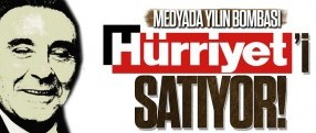 Medyada yılın bombası; Aydın Doğan Hürriyet'i satıyor!