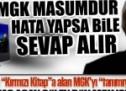 """Bugün MGK'ya savaş açan Gülen dün MGK için """"fetva"""" vermişti!"""