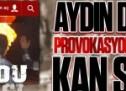 Aydın Doğan'ın provokasyon gazetesi Hürriyet kan kokusunu aldı!