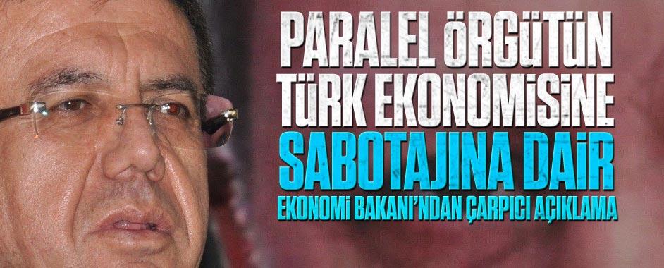 Paralel örgütün Türk ekonomisine sabotajına dair Ekonomi Bakanı'ndan çarpıcı açıklama