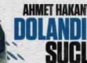 Ahmet Hakan'ın kardeşine dolandırıcılık suçlaması