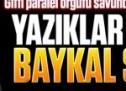 Yazıklar olsun sana Baykal!