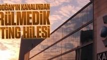 Aydın Doğan'ın kanalından görülmedik reyting hilesi!