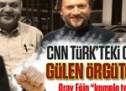 CNN Türk'teki o transferde Gülen örgütü parmağı