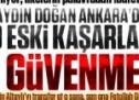 Ankara'daki o eski kaşarlara güvenme Aydın Doğan!