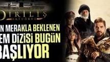 """TRT'nin merakla beklenen dönem dizisi """"Diriliş"""" bugün başlıyor"""