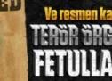 Ve resmen kayıtlara geçti; terör örgütü lideri Fetullah Gülen!
