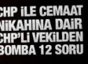 CHP ile Cemaat nikahına dair CHP'li vekilden bomba 12 soru