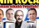 """CHP'nin """"kocaları"""" ve """"imam nikahlı"""" Fetullah!"""