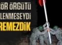 Fetullahçı terör örgütü devletten temizlenmeseydi Suriye'ye giremezdik