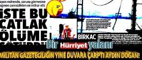 Militan gazeteciliğin yine duvara çarptı Aydın Doğan!