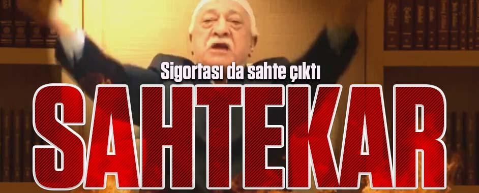 Fetullah Gülen'in sigortası da sahte çıktı!