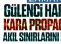 Gülenci haramiler kara propagandada akıl sınırlarını da aştılar!