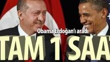 Tam 1 saat; Obama Erdoğan'ı aradı