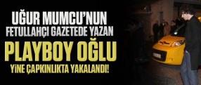"""Uğur Mumcu'nun Fetullahçı gazetede yazan """"playboy"""" oğlu yine çapkınlıkta yakalandı!"""