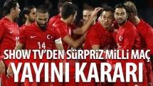 Show TV'den sürpriz milli maç yayını kararı