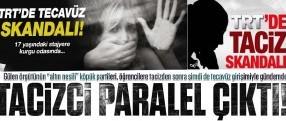 TRT'deki cinsel tacizci paralel çıktı!